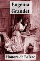 Eugenia Grandet ebook by Honoré  de Balzac