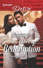 Red Carpet Redemption ebook by Yahrah St. John