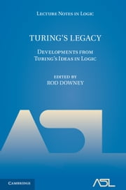 Turing's Legacy - Developments from Turing's Ideas in Logic ebook by Rod Downey