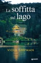 La soffitta sul lago ebook by Viola Shipman