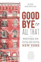 Goodbye to All That ebook by Sari Botton