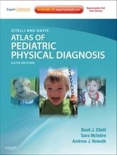 Zitelli and Davis' Atlas of Pediatric Physical Diagnosis - Expert Consult - Online ebook by Basil J. Zitelli,Sara C McIntire,Andrew J Nowalk