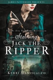 Stalking Jack the Ripper ebook by Kerri Maniscalco