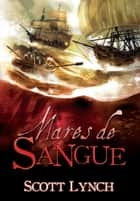 Mares de sangue ebook by Scott Lynch