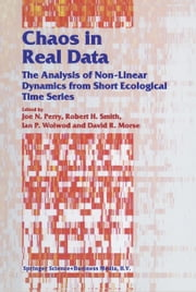 Chaos in Real Data - The Analysis of Non-Linear Dynamics from Short Ecological Time Series ebook by Joe Perry,R.H. Smith,I.P. Woiwod,D.R. Morse