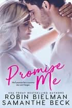 Promise Me ebook by Samanthe Beck, Robin Bielman