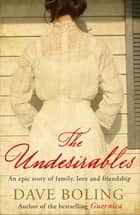 The Undesirables ebook by Dave Boling