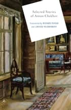 Selected Stories of Anton Chekhov ebook by Richard Pevear, Anton Chekhov, Richard Pevear,...