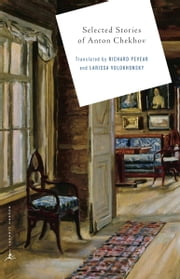 Selected Stories of Anton Chekov ebook by Anton Chekhov,Richard Pevear,Larissa Volokhonsky,Richard Pevear