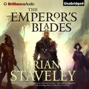 Emperor's Blades, The audiobook by Brian Staveley