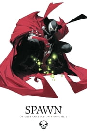 Spawn Origins Collection Volume 2 ebook by Alan Moore,Todd McFarlane