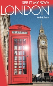 See It My Way: London ebook by Andre Sharp