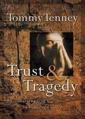 Trust and Tragedy - Encountering God in Times of Crisis ebook by Tommy Tenney