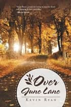 Over June Lane ebook by Kevin Ryan