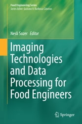 Imaging Technologies and Data Processing for Food Engineers ebook by