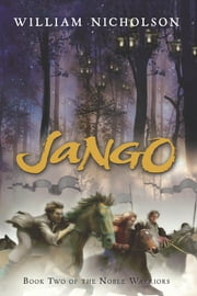 Jango - Book Two of the Noble Warriors ebook by William Nicholson