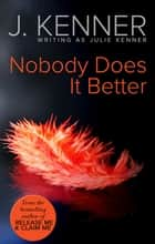 Nobody Does It Better ebook by Julie Kenner