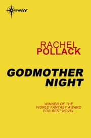 Godmother Night ebook by Rachel Pollack