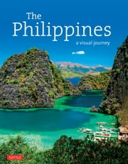 The Philippines: A Visual Journey ebook by Elizabeth V. Reyes
