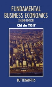 Fundamental Business Economics ebook by du Toit, C M