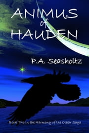 Animus of Hauden (Harmony of the Othar Saga #2) ebook by P.A. Seasholtz