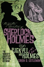 The Further Adventures of Sherlock Holmes: Dr Jekyll & Mr Holmes ebook by Loren Estleman