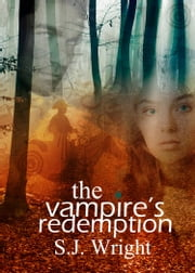 The Vampire's Redemption (Undead in Brown County #3) ebook by S.J. Wright