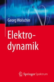 Elektrodynamik ebook by Georg Wolschin