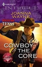 Cowboy to the Core ebook by Joanna Wayne