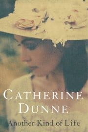 Another Kind of Life ebook by Catherine Dunne