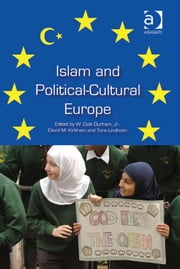 Islam and Political-Cultural Europe ebook by Professor Tore Lindholm,Dr David M Kirkham,Professor W Cole Durham Jr.