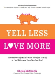Yell Less, Love More ebook by Sheila McCraith