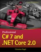 Professional C# 7 and .NET Core 2.0 ebook by Christian Nagel