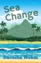 Sea Change - Devi Jones' Locker, #2 ebook by Darusha Wehm