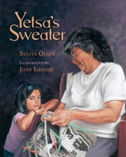 Yetsa's Sweater ebook by Sylvia Olsen