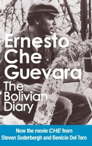 The Bolivian Diary - Authorized Edition ebook by Ernesto Che Guevara,Camilo Guevara