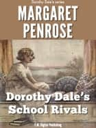 Dorothy Dale's School Rivals: Illustrated ebook by Marget Penrose