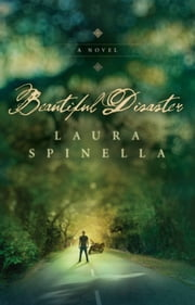 Beautiful Disaster ebook by Laura Spinella