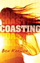 Coasting ebook by Ben Karwan
