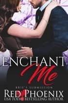 Enchant Me ebook by Red Phoenix