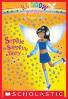 Jewel Fairies #6: Sophie the Sapphire Fairy - A Rainbow Magic Book ebook by Daisy Meadows
