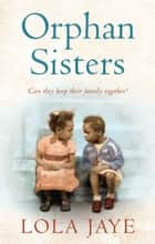 Orphan Sisters eBook by Lola Jaye