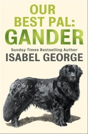 Our Best Pal: Gander ebook by Isabel George