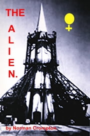 The Alien. ebook by Norman Crompton