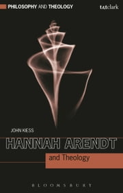 Hannah Arendt and Theology ebook by John Kiess