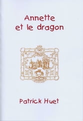 Annette Et Le Dragon ebook by Patrick Huet