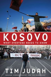 Kosovo : What Everyone Needs To Know ebook by Tim Judah