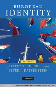 European Identity ebook by Jeffrey T. Checkel,Peter J. Katzenstein