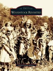 Woodstock Revisited ebook by Janine Fallon-Mower