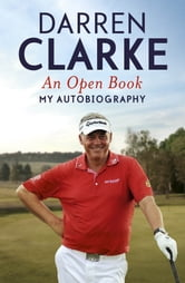 An Open Book - My Autobiography ebook by Darren Clarke